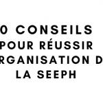 DCA Handicap, spécialiste du handicap psychique à Paris, 10 conseils pour organiser et réussir sa SEEPH.